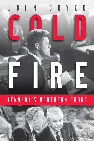 Cold Fire by John Boyko