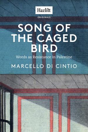 Song of the Caged Bird by Marcello di Cintio