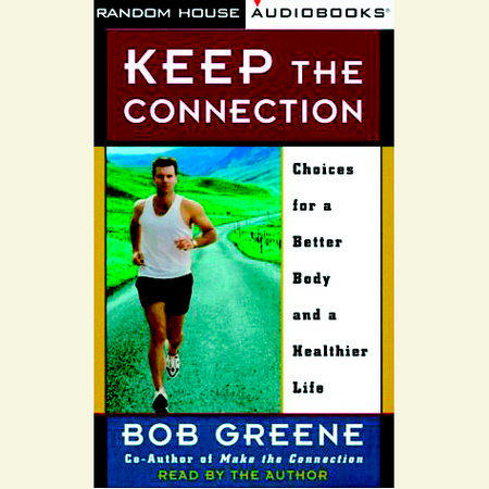 Keep the Connection by Bob Greene