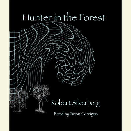Hunters in the Forest by Robert Silverberg