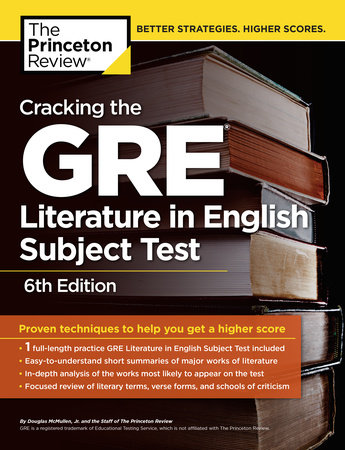 Cracking the GRE Literature in English Subject Test, 6th Edition by The Princeton Review