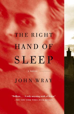 The Right Hand of Sleep by John Wray