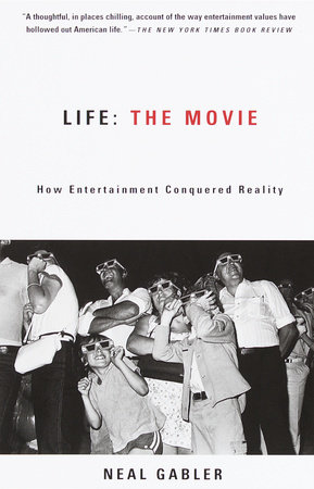 Life: The Movie by Neal Gabler