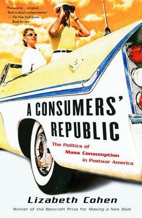 A Consumers' Republic by Lizabeth Cohen