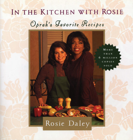 In the Kitchen with Rosie by Rosie Daley