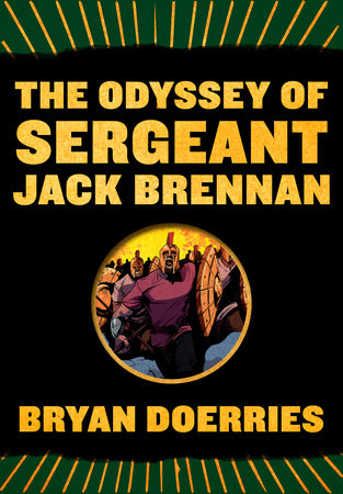 The Odyssey of Sergeant Jack Brennan by Bryan Doerries