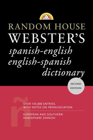 Random House Webster's Spanish-English English-Spanish Dictionary by David L. Gold