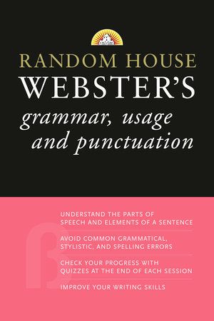Random House Webster's Grammar, Usage, and Punctuation by Random House