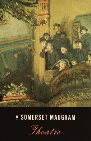 Theatre by W. Somerset Maugham
