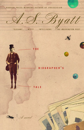 The Biographer's Tale by A. S. Byatt