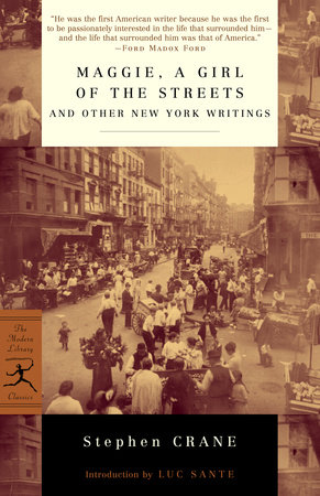 Maggie, a Girl of the Streets and Other New York Writings by Stephen Crane