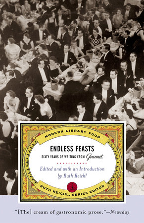 Endless Feasts by Gourmet Magazine Editors