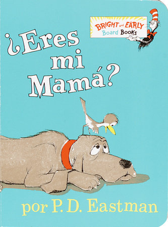 ?Eres Mi Mama? (Are You My Mother? Spanish Edition) by P.D. Eastman