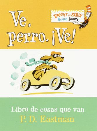 Ve, Perro. Ve! by P.D. Eastman