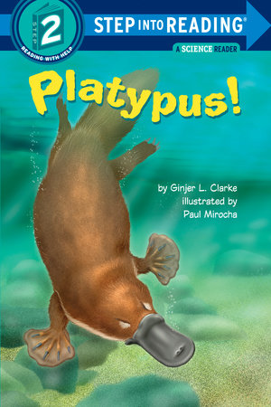 Platypus! by Ginjer L. Clarke