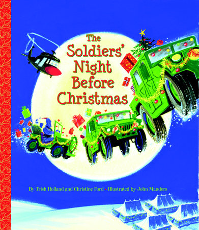 The Soldiers' Night Before Christmas by Christine Ford and Trish Holland