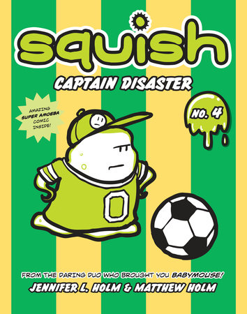 Squish #4: Captain Disaster by Jennifer L. Holm and Matthew Holm