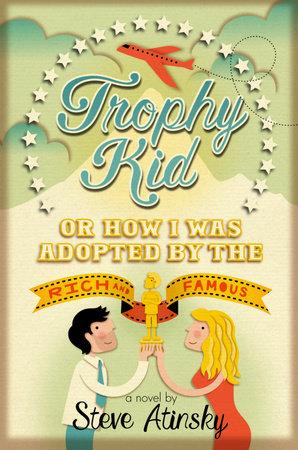 Trophy Kid by Steve Atinsky