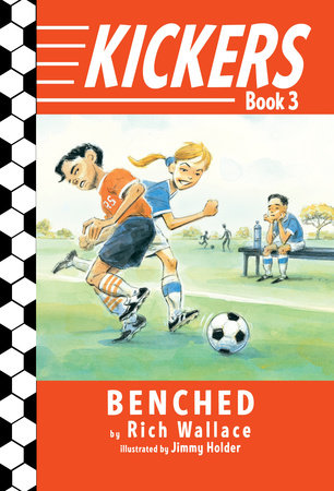 Kickers #3: Benched by Rich Wallace; illustrated by Jimmy Holder