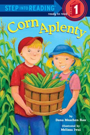 Corn Aplenty by Dana Meachen Rau