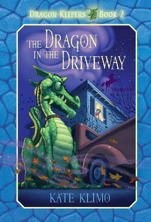 Dragon Keepers #2: The Dragon in the Driveway by Kate Klimo