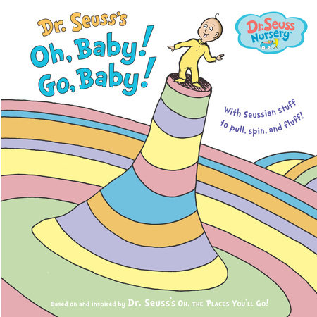 Oh, Baby! Go, Baby! by Dr. Seuss