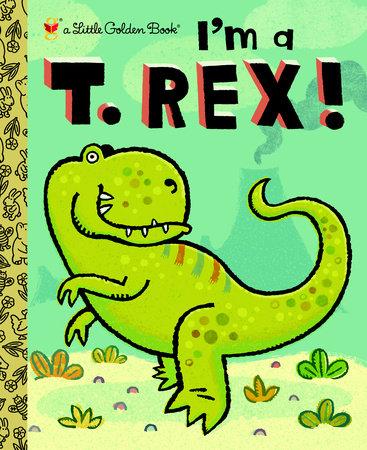 I'm a T. Rex! by Dennis R. Shealy
