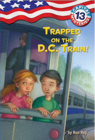 Capital Mysteries #13: Trapped on the D.C. Train! by Ron Roy; illustrated by Timothy Bush