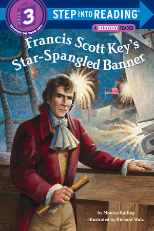 Francis Scott Key's Star-Spangled Banner by Monica Kulling