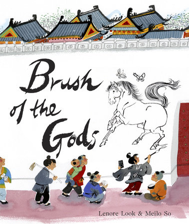 Brush of the Gods by Lenore Look