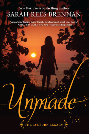 Unmade (The Lynburn Legacy Book 3) by Sarah Rees Brennan