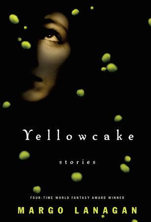 Yellowcake by Margo Lanagan