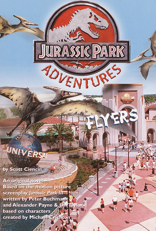 Flyers-Jurassic Park(TM) Adventures #3 by Scott Ciencin