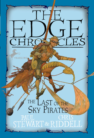 Edge Chronicles: The Last of the Sky Pirates by Paul Stewart and Chris Riddell