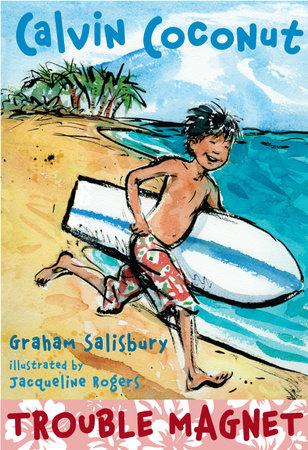 Calvin Coconut: Trouble Magnet by Graham Salisbury