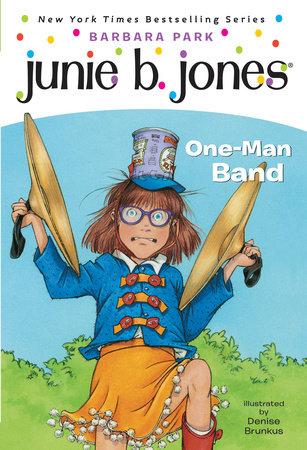 Junie B. Jones #22:  One-Man Band by Barbara Park