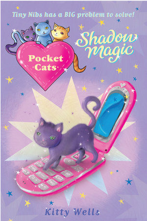 Pocket Cats: Shadow Magic by Kitty Wells; illustrated by Joanna Harrison