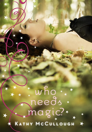 Who Needs Magic? by Kathy McCullough