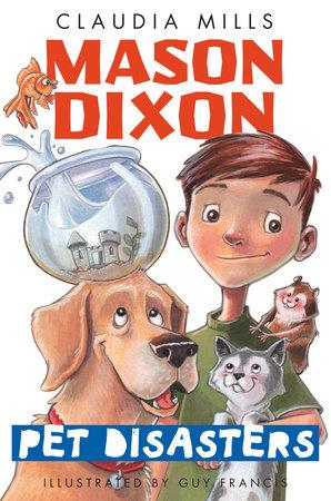 Mason Dixon: Pet Disasters by Claudia Mills