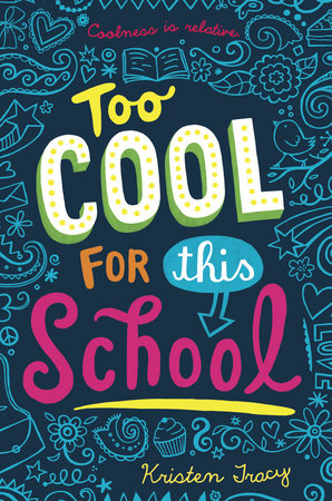 Too Cool for This School by Kristen Tracy