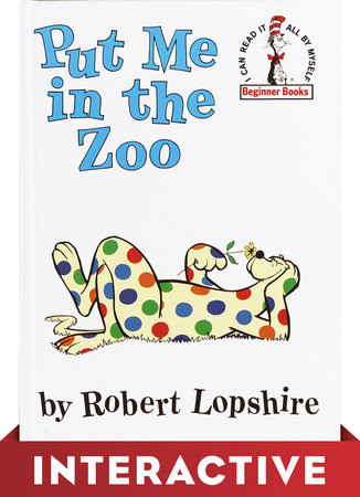 Put Me in the Zoo: Interactive Edition by Robert Lopshire