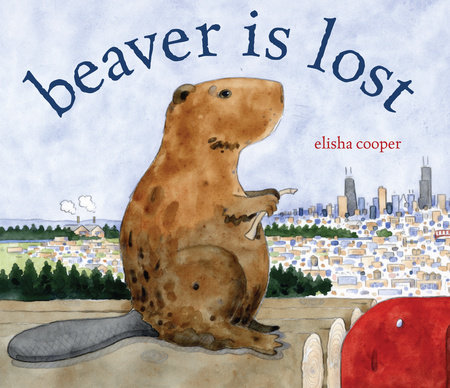 Beaver Is Lost by Elisha Cooper