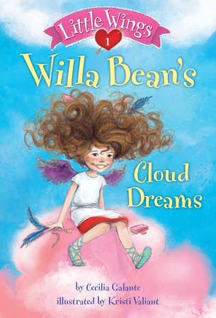 Little Wings #1: Willa Bean's Cloud Dreams by Cecilia Galante; illustrated by Kristi Valiant
