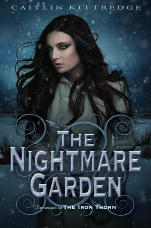 The Nightmare Garden: The Iron Codex Book Two by Caitlin Kittredge