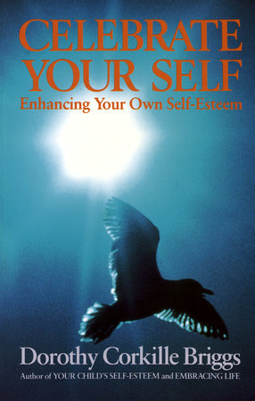 Celebrate Yourself by Dorothy Briggs