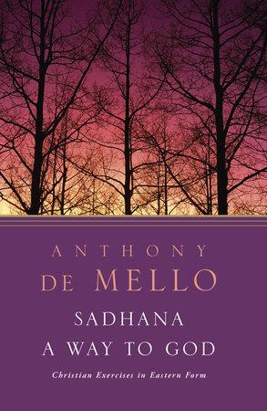 Sadhana by Anthony De Mello