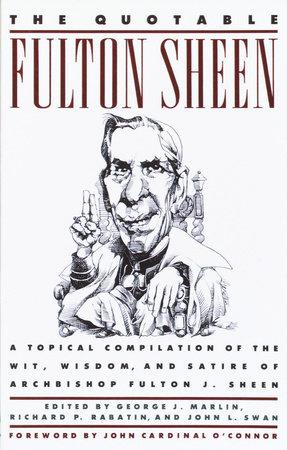 The Quotable Fulton Sheen by Fulton Sheen