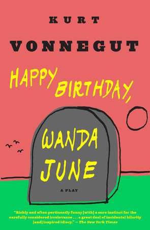 Happy Birthday, Wanda June by Kurt Vonnegut