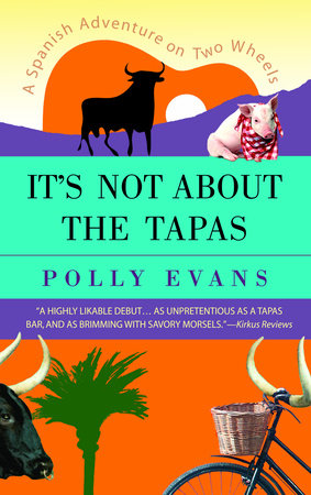 It's Not About the Tapas by Polly Evans