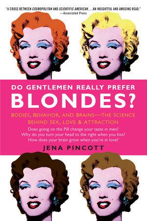 Do Gentlemen Really Prefer Blondes? by Jena Pincott